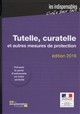 TUTELLE, CURATELLE ET AUTRES MESURES DE PROTECTION-EDITION 2016